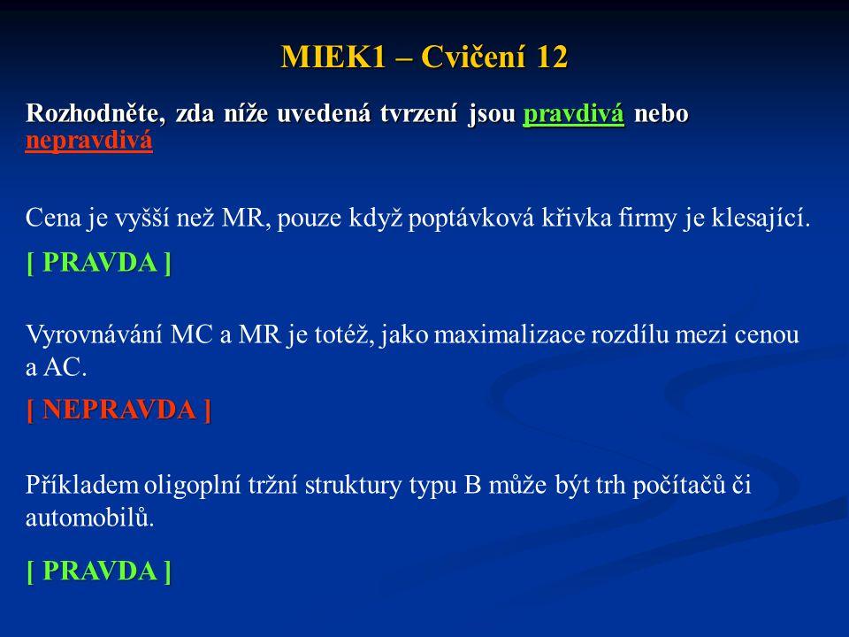 MIEK1 – Cvičení 12 [ PRAVDA ] [ NEPRAVDA ] [ PRAVDA ]